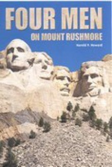 Four men on Mt. Rushmore - Harold P Howard