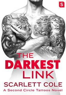 The Darkest Link (Second Circle Tattoos) - Scarlett Cole