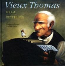 Vieux Thomas Et La Petite Fée - Dominique Demers, Stephane Poulin