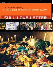Zulu Love Letter: A Screenplay - Bhekizizwe Peterson, Ramadan Suleman