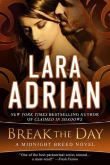 Break the Day - Lara Adrian