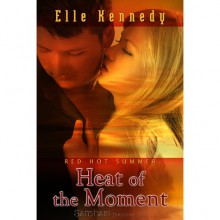 Heat of the Moment (Out of Uniform, #1) - Elle Kennedy