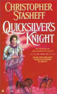 Quicksilver's Knight - Christopher Stasheff