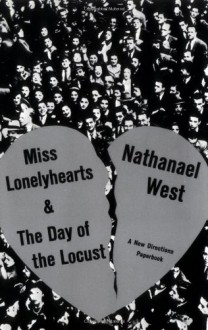 Miss Lonelyhearts & The Day of the Locust - Nathanael West