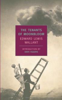 The Tenants of Moonbloom - Edward Lewis Wallant, Dave Eggers