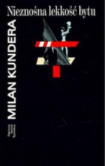 Nieznośna lekkość bytu - Milan Kundera, Agnieszka Holland