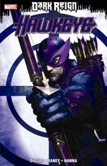 Dark Reign: Hawkeye - Andy Diggle, Antony Johnston, Tom Raney