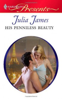 His Penniless Beauty - Julia James