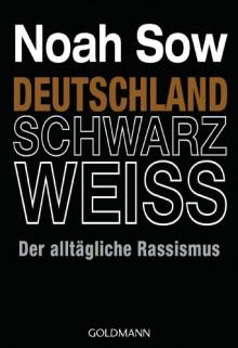 Deutschland Schwarz Weiß - Noah Sow