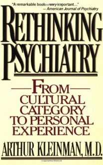 Rethinking Psychiatry - Arthur Kleinman
