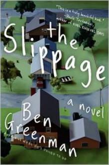 The Slippage: A Novel - Ben Greenman