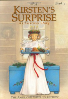 Kirsten's Surprise: A Christmas Story - Janet Beeler Shaw