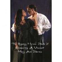 Conquering a Viscount (The Regency Heroes) - Macy Barnes