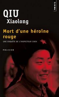 Mort d'une héroïne rouge (Poche) - Qiu Xiaolong,Fanchita Gonzalez Batlle