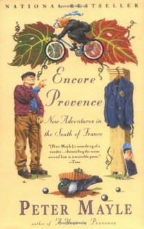 Encore Provence: New Adventures in the South of France - Peter Mayle