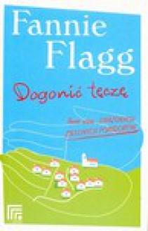 Dogonić tęczę - Fannie Flagg
