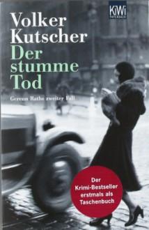 Der stumme Tod - Volker Kutscher