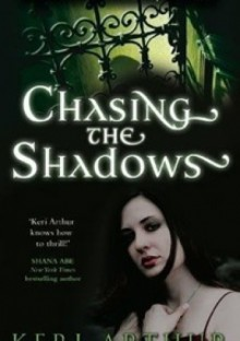Chasing the Shadows - Keri Arthur