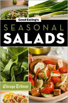 Good Eating's Seasonal Salads - Chicago Tribune