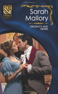 Disgrace and Desire - Sarah Mallory, Melinda Hammond