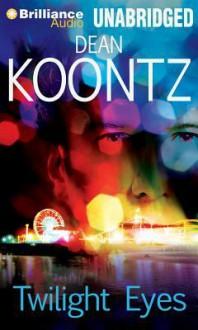 Twilight Eyes - Malcolm Hillgartner, Leigh Nichols, Dean Koontz