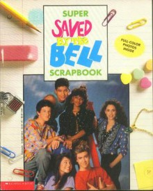 "Super ""Saved by the Bell"" Scrapbook (Saved by the Bell) - Beth Goodman"