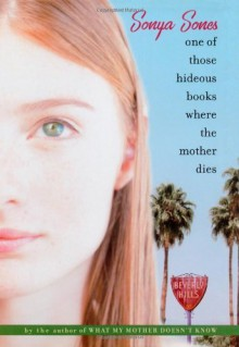 One of Those Hideous Books Where the Mother Dies [Hardcover] [2004] (Author) Sonya Sones -