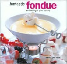 Fantastic Fondue - Becky Johnson