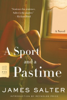 A Sport and a Pastime - James Salter,Reynolds Price