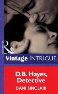 D.B. Hayes, Detective (Mills & Boon Intrigue) (Lipstick Ltd. - Book 2) - Dani Sinclair