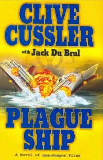 Plague Ship - Jack Du Brul, Clive Cussler
