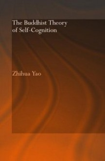 The Buddhist Theory of Self-Cognition - Yao Zhihua