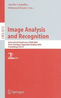 Image Analysis and Recognition: International Conference Iciar 2004, Porto, Portugal, September 29 - October 1, 2004, Proceedings, Part I - Aurélio Campilho, Mohamed Kamel