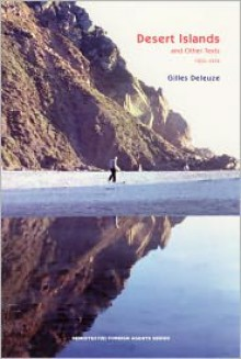 Desert Islands: and Other Texts, 1953--1974 (Semiotext(e) / Foreign Agents) - Gilles Deleuze,Mike Taormina