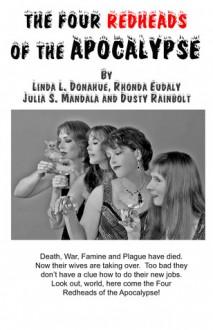 The Four Redheads Of The Apocalypse - Linda L. Donahue, Rhonda Eudaly, Julia S. Mandala, Dusty Rainbolt