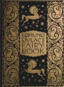 Edmund Dulac's Fairy Book - Edmund Dulac