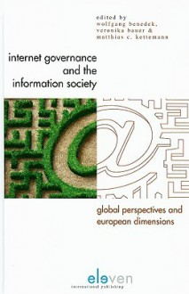 Internet Governance and the Information Society: Global Perspectives and European Dimensions - Wolfgang Benedek