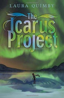 The Icarus Project - Laura Quimby