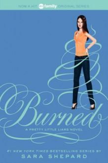 Burned - Sara Shepard