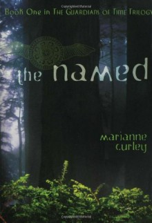 The Named (Guardians of Time) - Marianne Curley