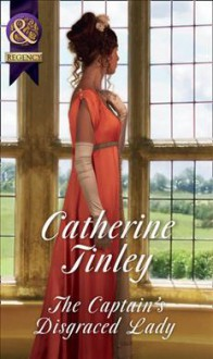The Captain's Disgraced Lady - Catherine Tinley