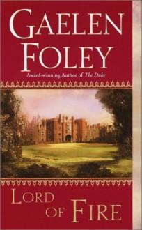 By Gaelen Foley Lord of Fire [Mass Market Paperback] - Gaelen Foley