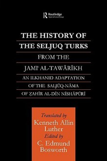 The History of the Seljuq Turks - Kennneth Allin Luther