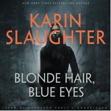 Blonde Hair Blue Eyes - Karin Slaughter,Kathleen Early