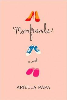 Momfriends - Ariella Papa