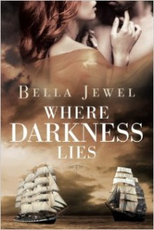 Where Darkness Lies - Bella Jewel