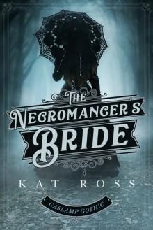 The Necromancer's Bride - Kat Ross