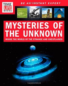 TIME-LIFE Mysteries of the Unknown: Inside the World of the Strange and Unexplained - TIME-LIFE Books