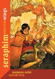 Seraphim: 266613336 Wings - Mamoru Oshii, Satoshi Kon