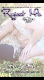 Reject Me - Jennifer Foor